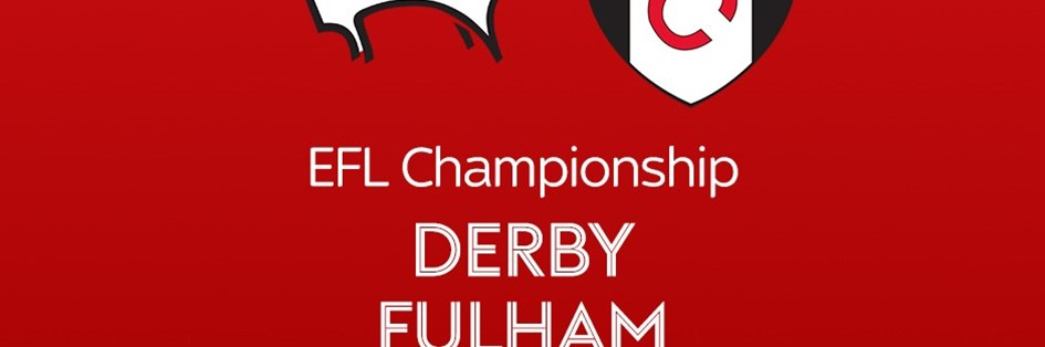 Derby County v Fulham (Football League)
