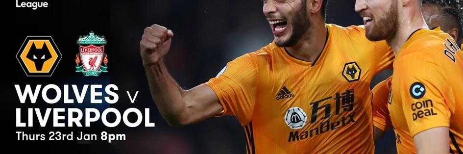 Wolves v Liverpool (Premier League)