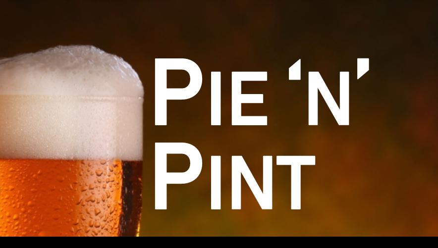 Pie & A Pint Night