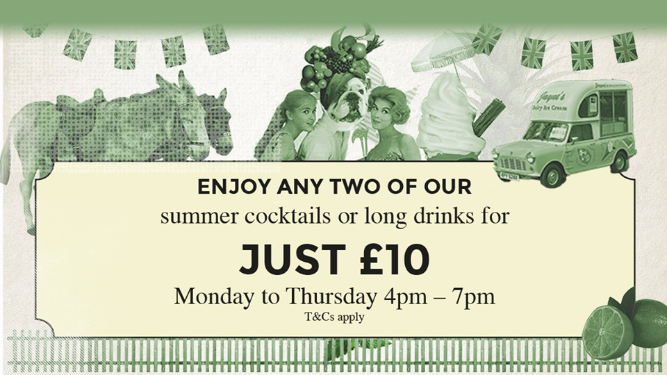 Summer Cocktails Two for Only £10