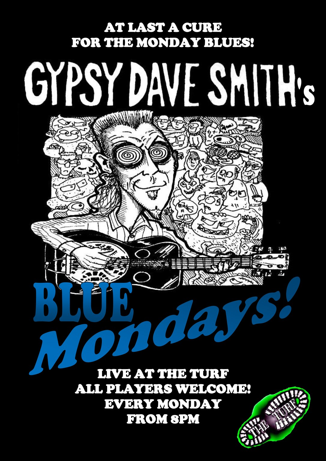 GYPSY DAVE'S BLUE MONDAYS