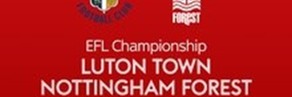 Luton Town v Nottingham Forest (Football League)