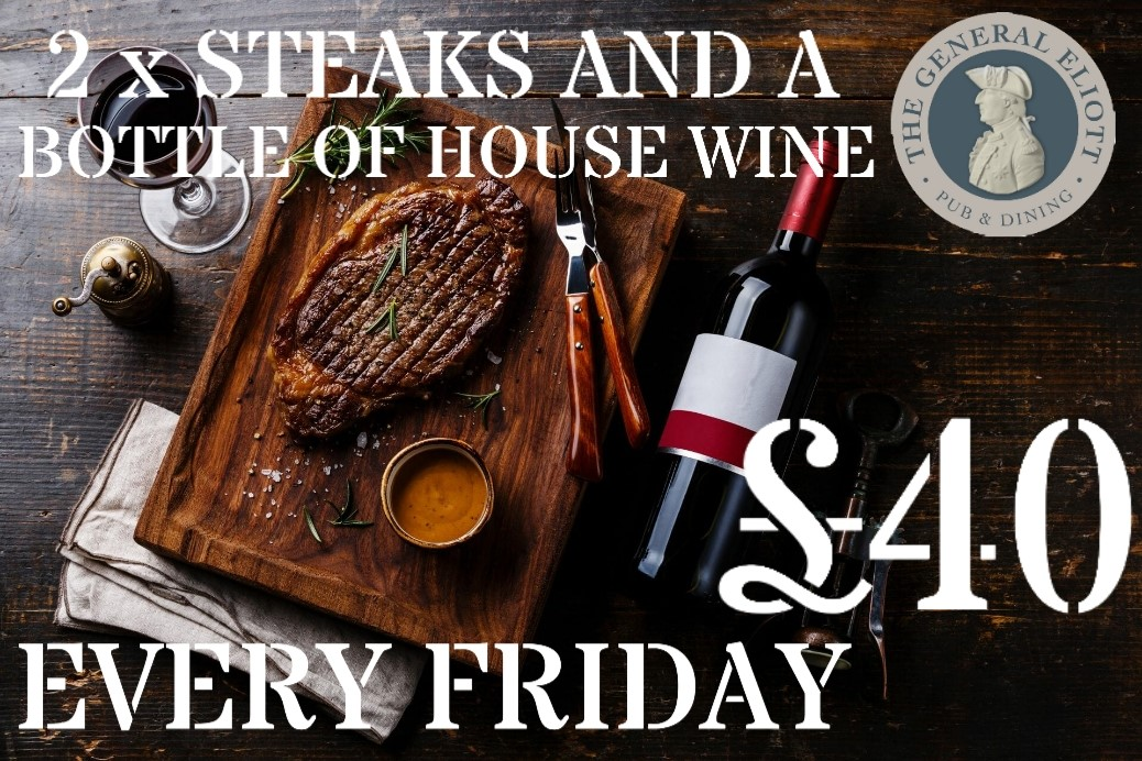 2 x Steaks and a bottle of house wine for £40 every Friday