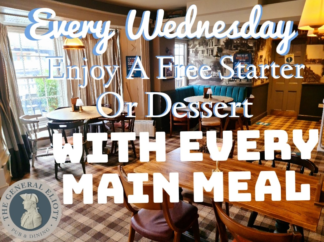 Every Wednesday! Free starter or dessert with every main meal!