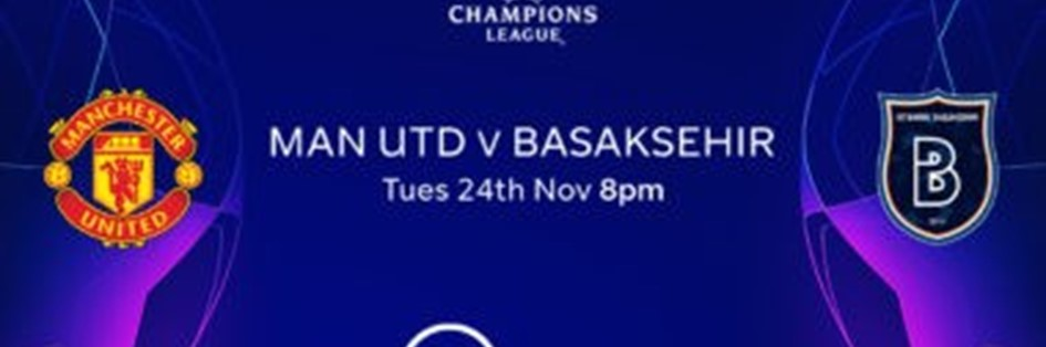 Manchester United v Istanbul Basaksehir (Champions League)