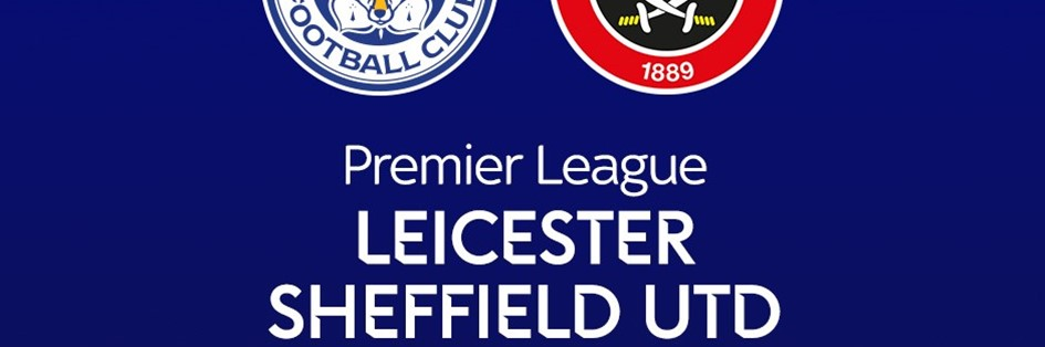 Leicester City v Sheffield United (Premier League)