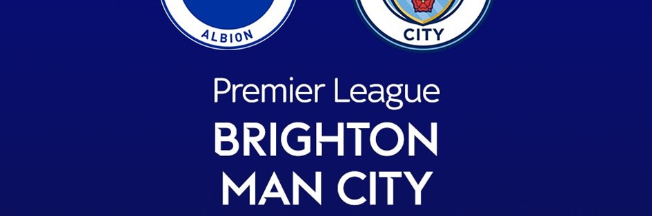 Brighton and Hove Albion v Manchester City (Premier League)