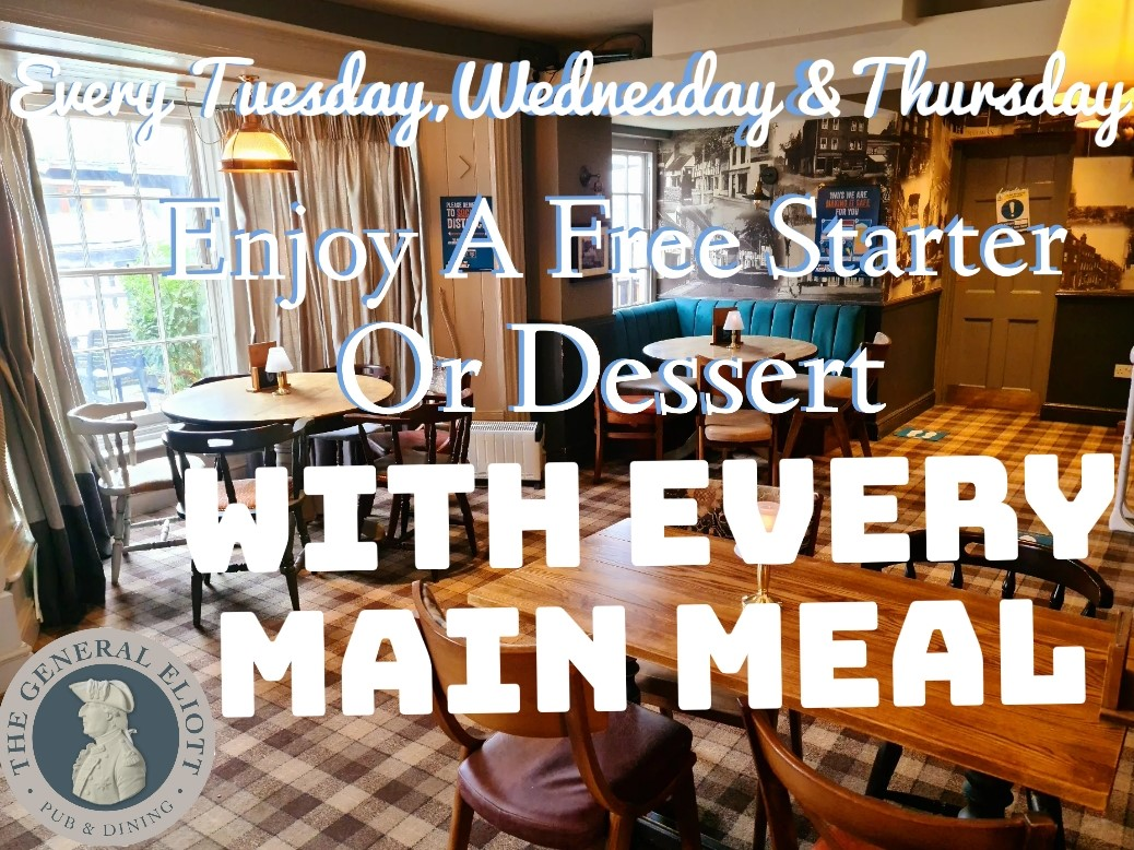 Free starter or dessert with every main meal!! Every Tuesday, Wednesday & Thursday!