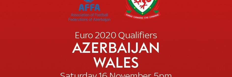 Azerbaijan v Wales (Euro 2020)