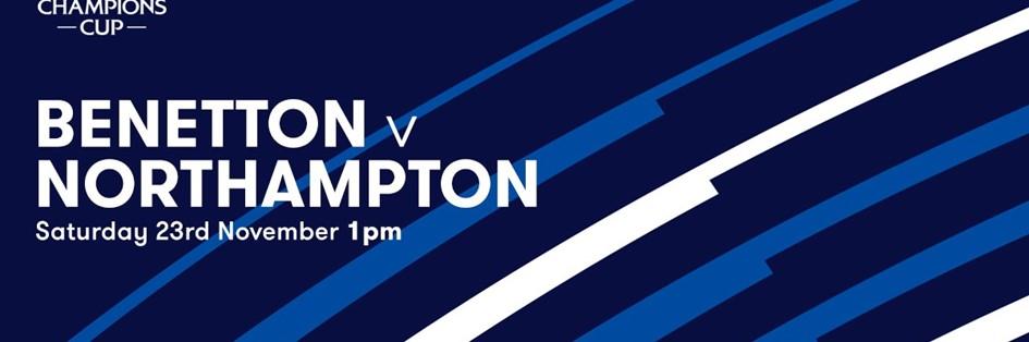 - Benetton Rugby v Northampton Saints