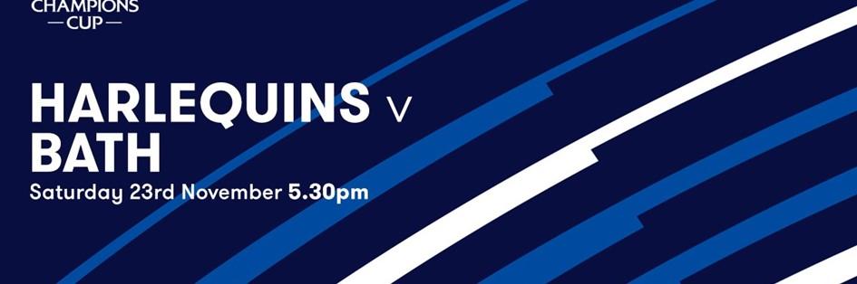 - Harlequins v Bath Rugby